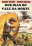 NOS DIAS DO VALE DA MORTE - DVD TRIPLO